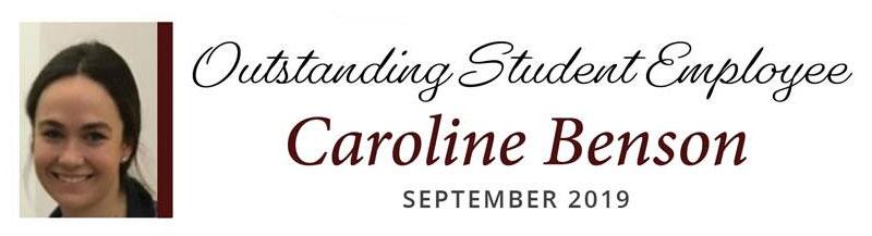 Outstanding Student Employee Caroline Benson - September 2019