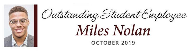 Outstanding Student Employee Miles Nolan - October 2019