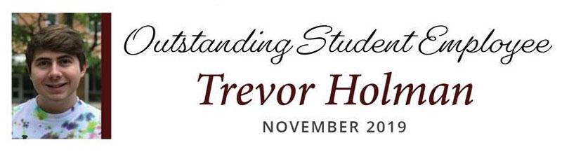 Outstanding Student Employee Trevor Holman - November 2019