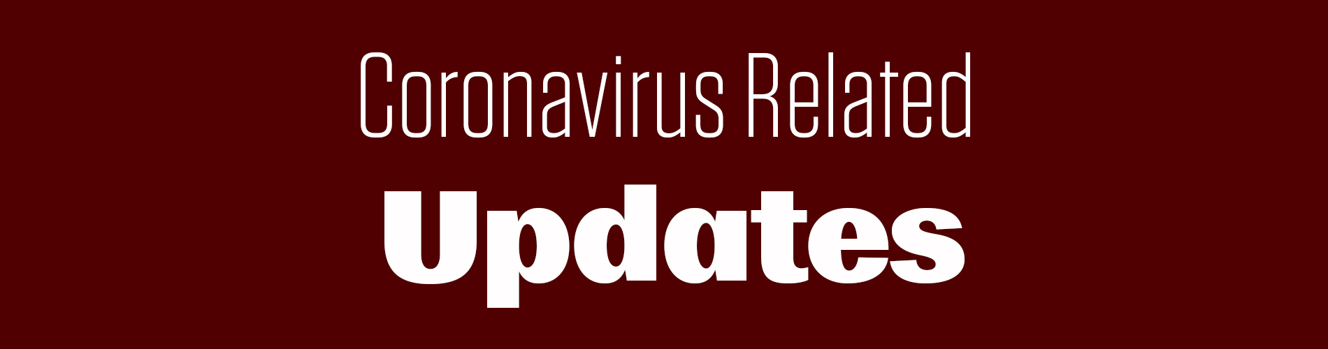 Coronavirus Related Updates