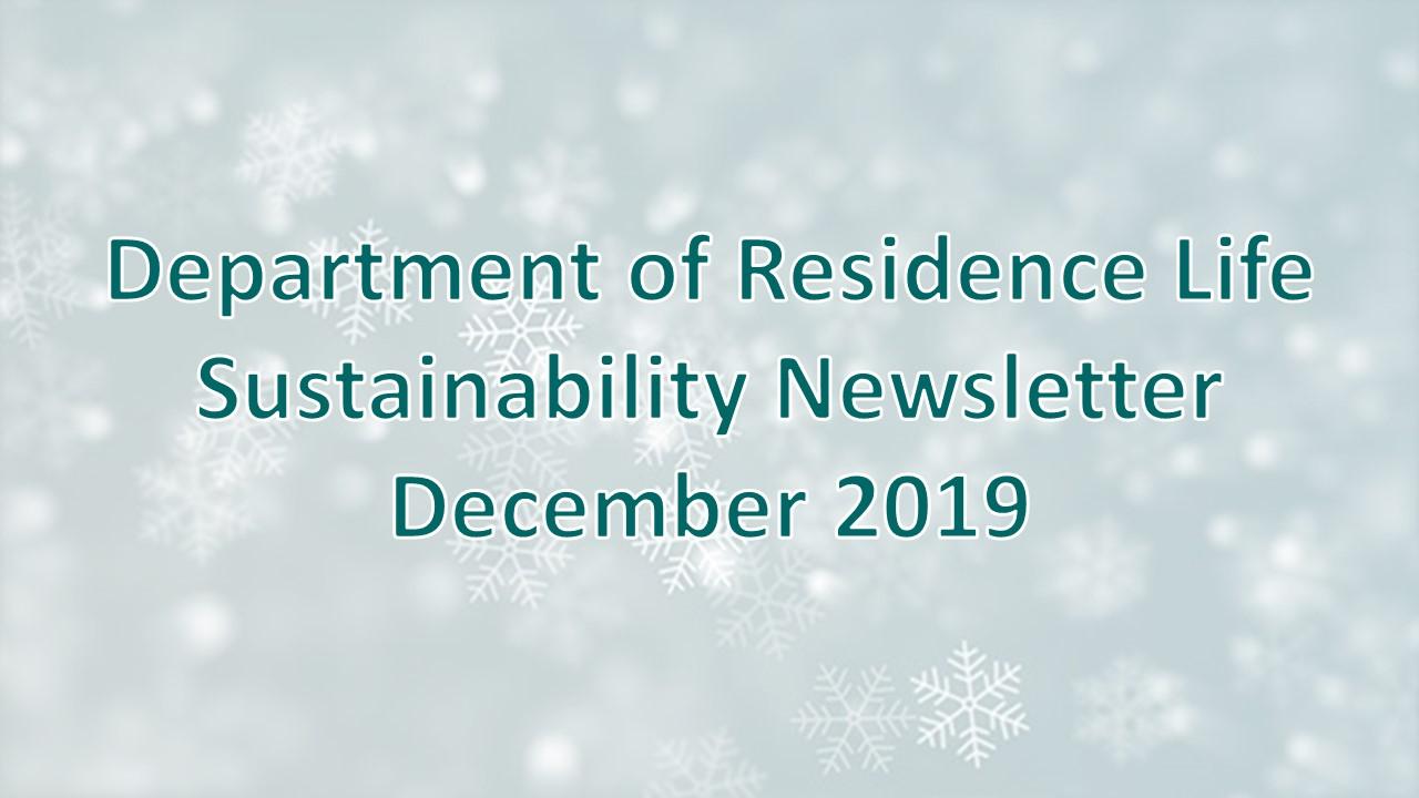 Department of Residence Life December 2019 Sustainability Newsletter Header