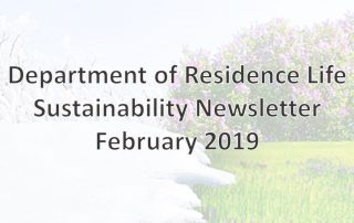 Department of Residence Life February 2019 Sustainability Newsletter