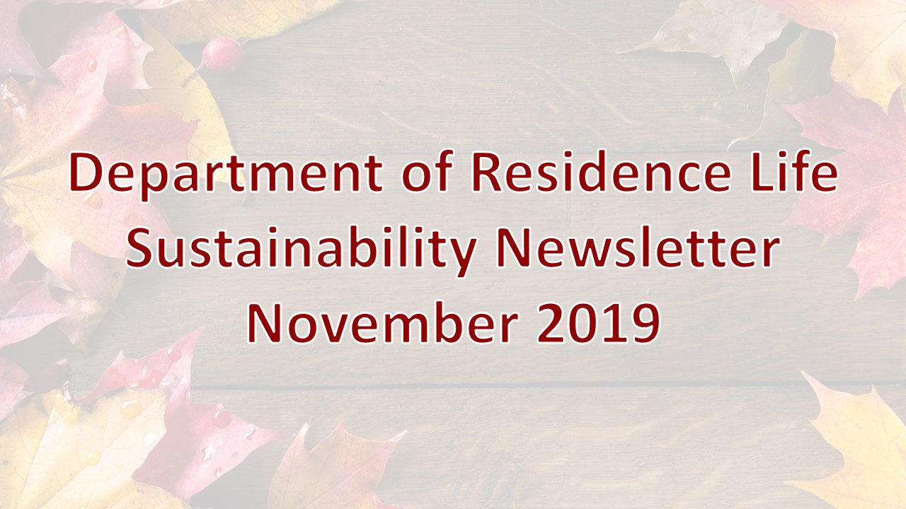 Department of Residence Life November 2019 Sustainability Newsletter Header
