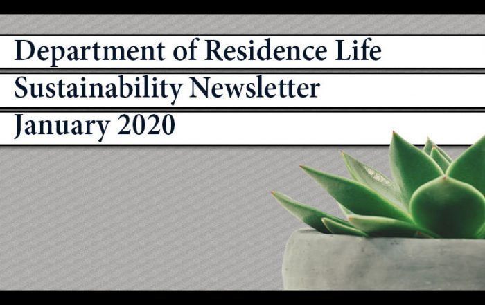 Department of Residence Life | Sustainable Newsletter | January 2020